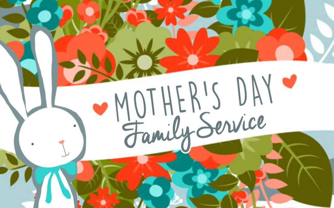Family Service & Mother's Day 2017