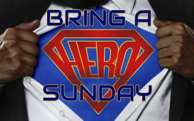 Bring a Hero Sunday