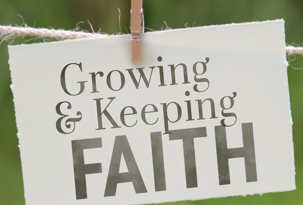 Growing and Keeping Faith – Edwine Omaya