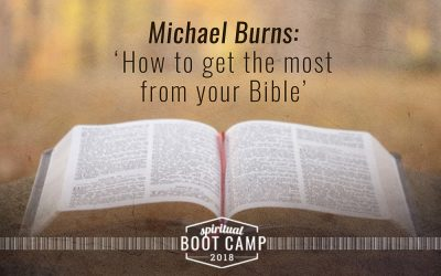 How to get the most from your Bible – Michael Burns
