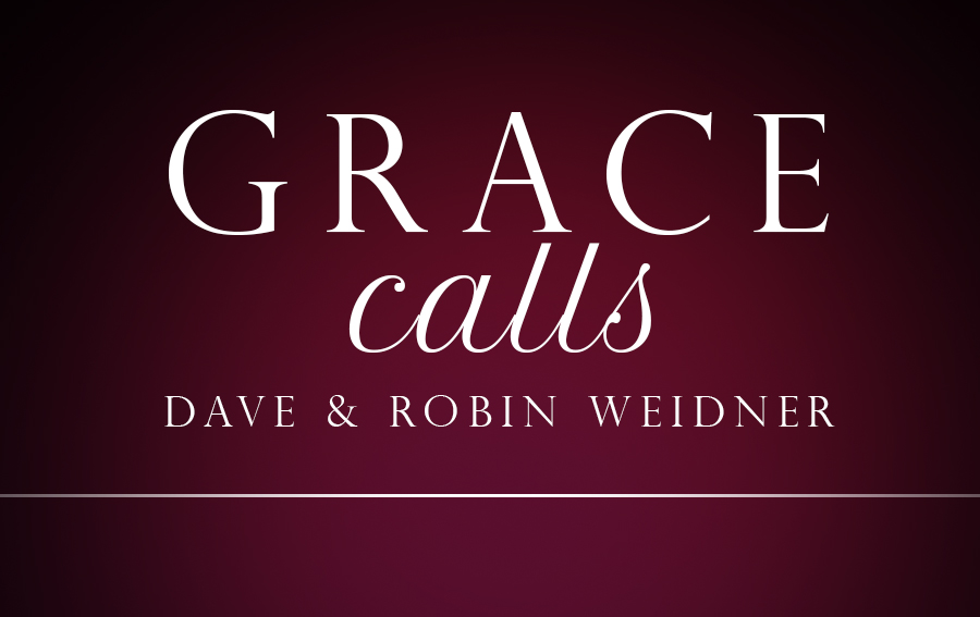 Grace Calls – Dave & Robin Weidner