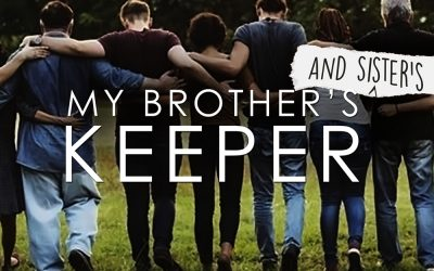 My Brother (and Sister's) Keeper